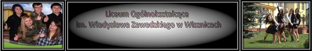 Strona Liceum Ogólnokształcącego im. Władysława Zawadzkiego w Wisznicach