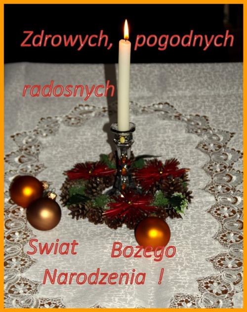 Wesołych Świąt ! Bez zmartwień, z barszczem, z grzybami , z karpiem . Z gościem, co niesie szczęście. Czeka nań przecież miejsce... Wesołych świąt ! A w święta niech się snuje kolęda, I gałązki swierkowe niech Wam pachną na zdrowie.. Wesołych Świąt ! A...